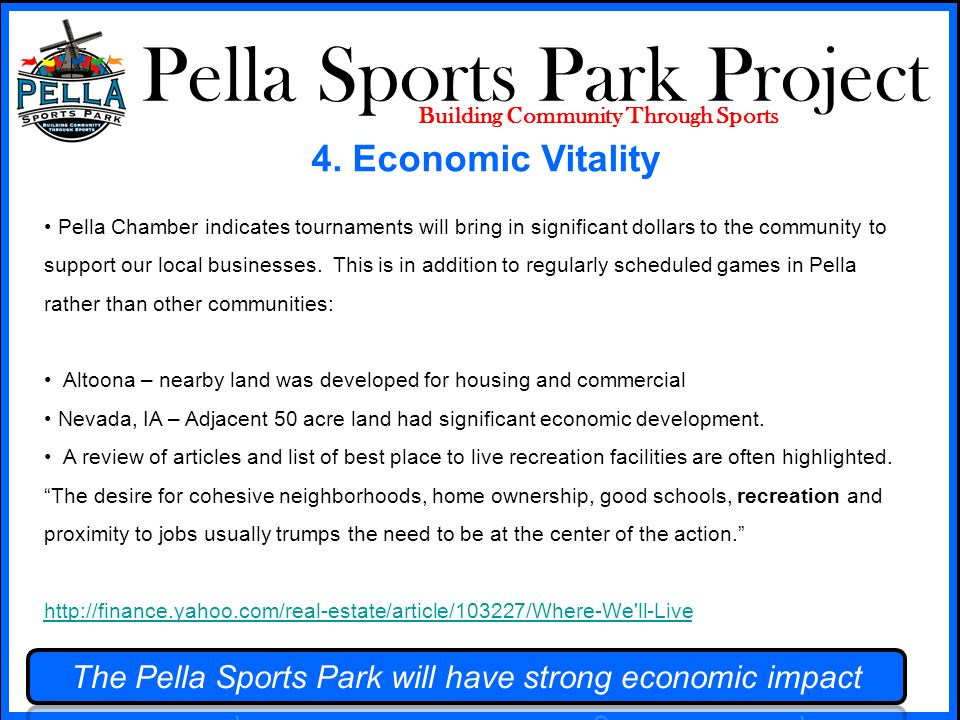 Pella Sports Park Project Building Community Through Sports Pella Chamber indicates tournaments will bring in significant dollars to the community to support our local businesses.