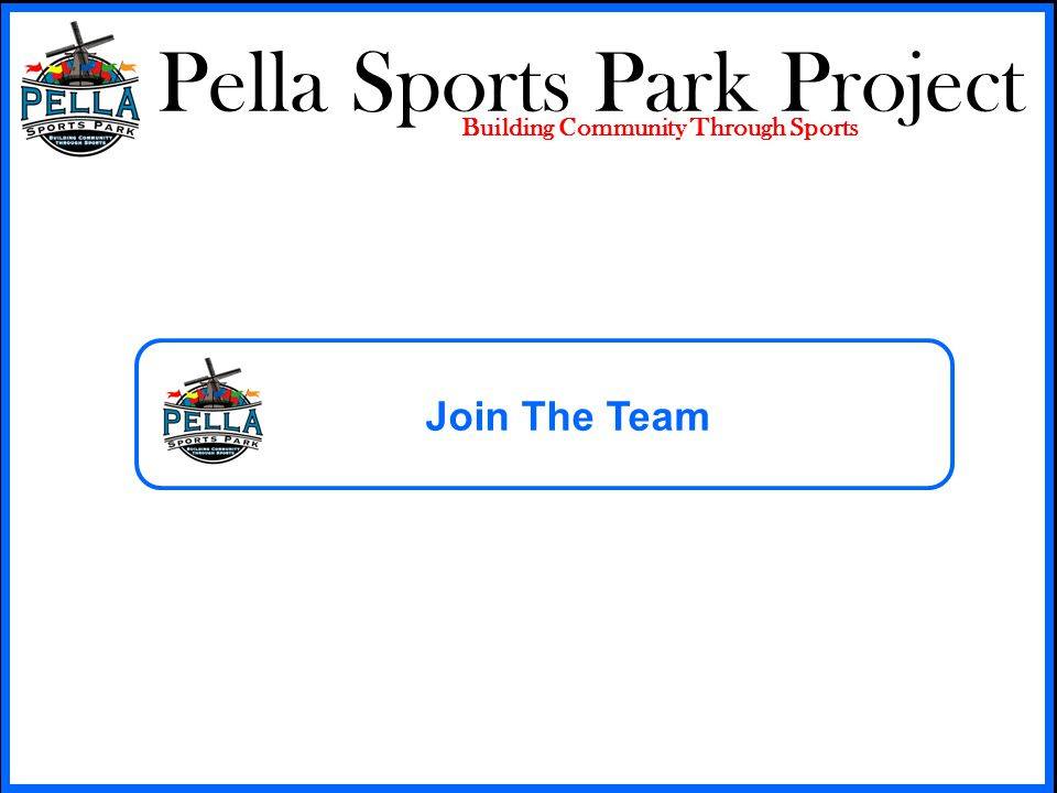 Pella Sports Park Project Building Community Through Sports Join The Team