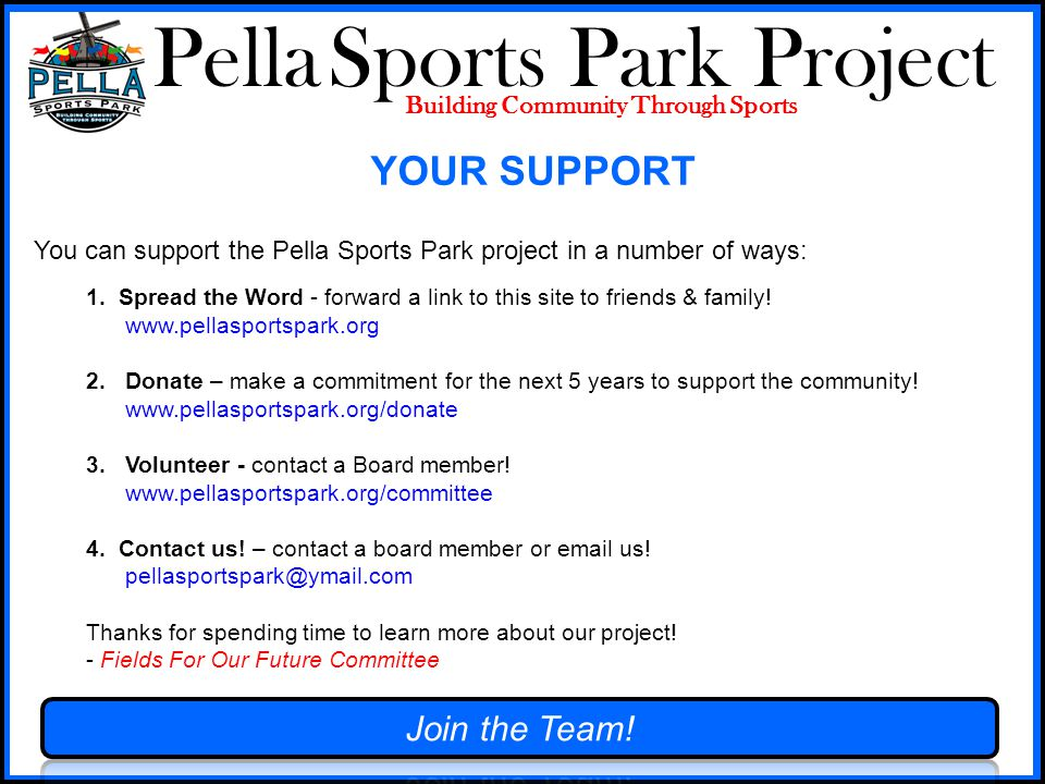 Pella Sports Park Project Building Community Through Sports You can support the Pella Sports Park project in a number of ways: 1.