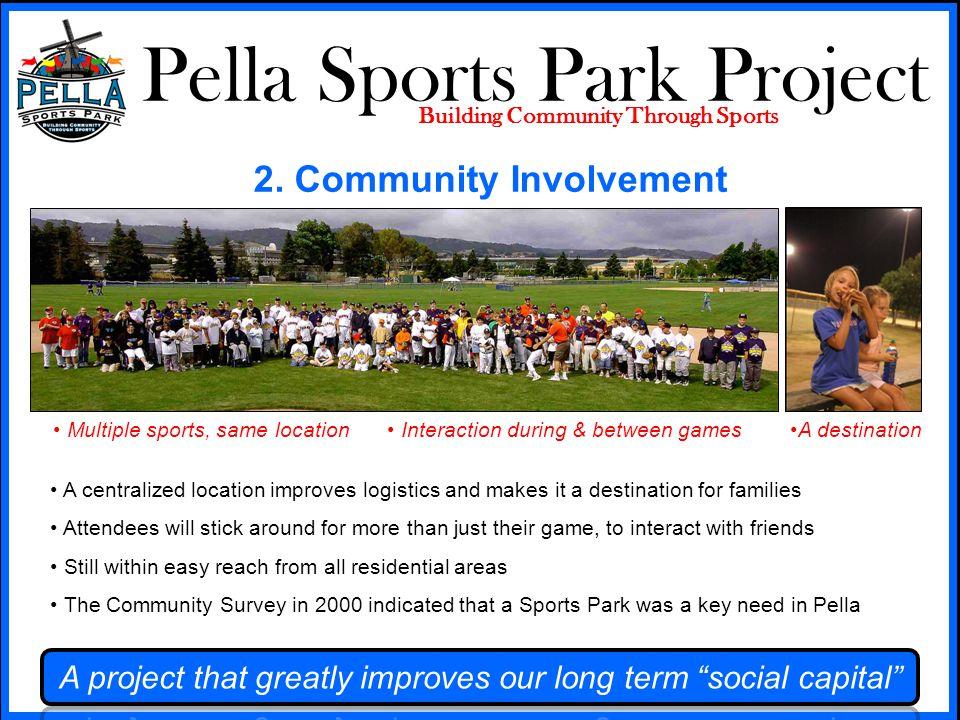 Pella Sports Park Project Building Community Through Sports 2. Community Involvement