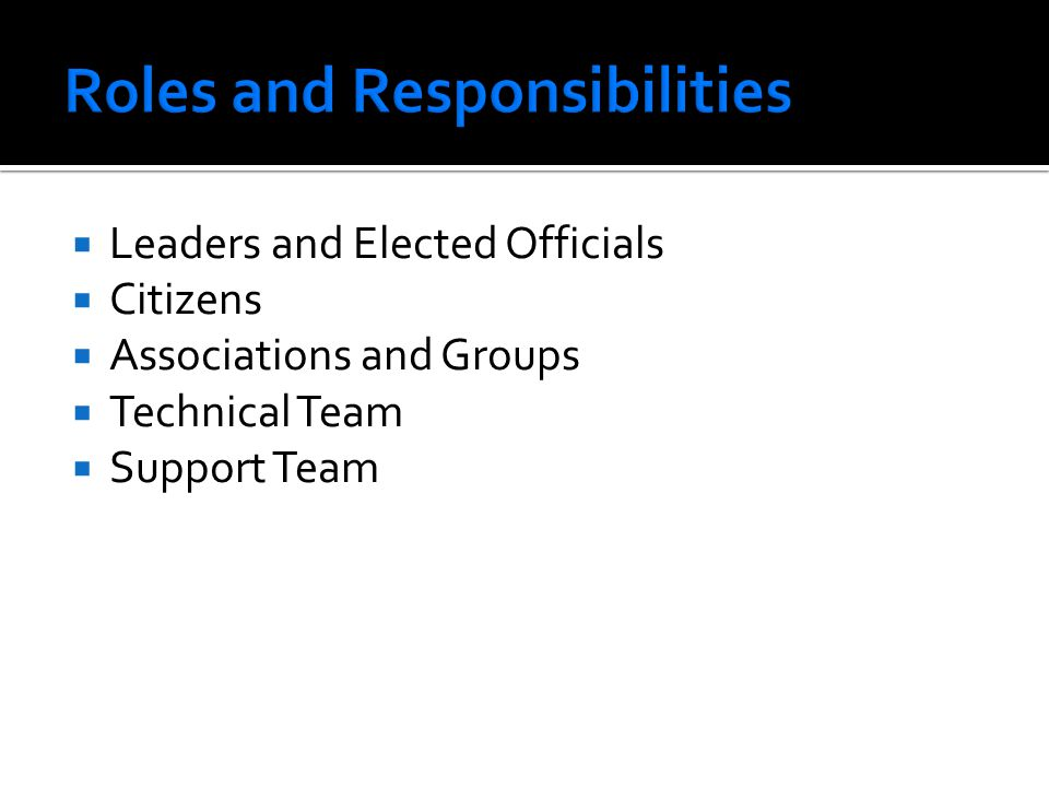 Leaders and Elected Officials Citizens Associations and Groups Technical Team Support Team