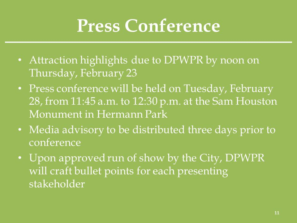 Press Conference Attraction highlights due to DPWPR by noon on Thursday, February 23 Press conference will be held on Tuesday, February 28, from 11:45 a.m.