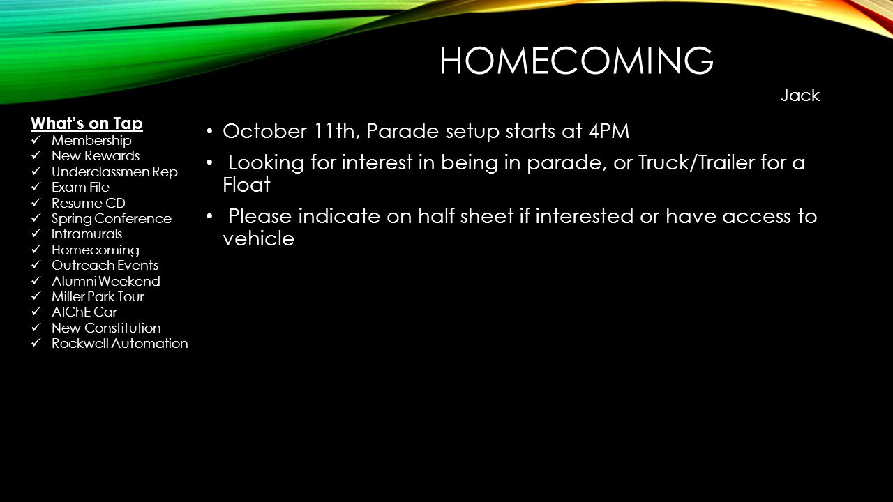 HOMECOMING October 11th, Parade setup starts at 4PM Looking for interest in being in parade, or Truck/Trailer for a Float Please indicate on half shee