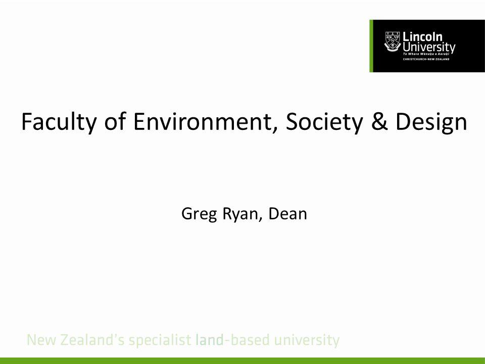 Faculty of Environment, Society & Design Greg Ryan, Dean
