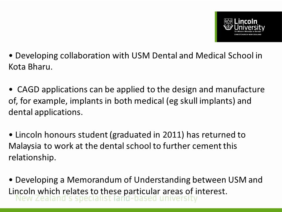 Developing collaboration with USM Dental and Medical School in Kota Bharu.