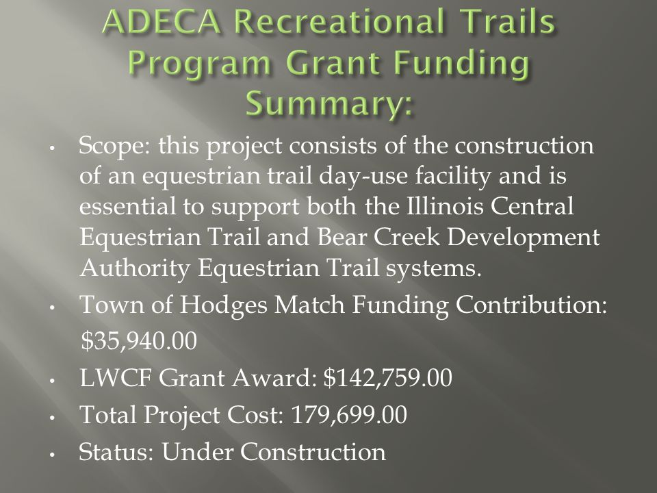 Scope: this project consists of the construction of an equestrian trail day-use facility and is essential to support both the Illinois Central Equestrian Trail and Bear Creek Development Authority Equestrian Trail systems.