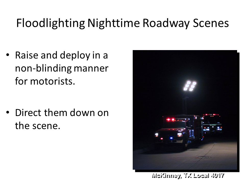 Floodlighting Nighttime Roadway Scenes Raise and deploy in a non-blinding manner for motorists.