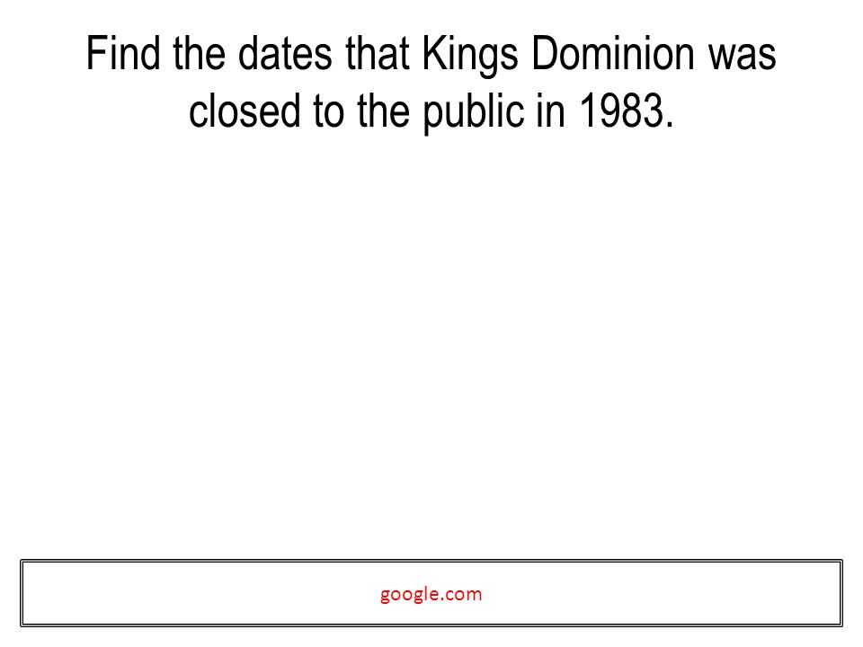 Find the dates that Kings Dominion was closed to the public in google.com