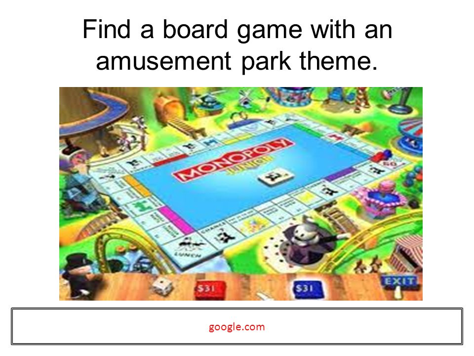 Find a board game with an amusement park theme. google.com