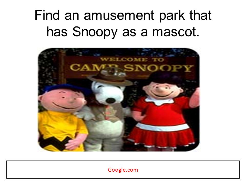 Find an amusement park that has Snoopy as a mascot. Google.com