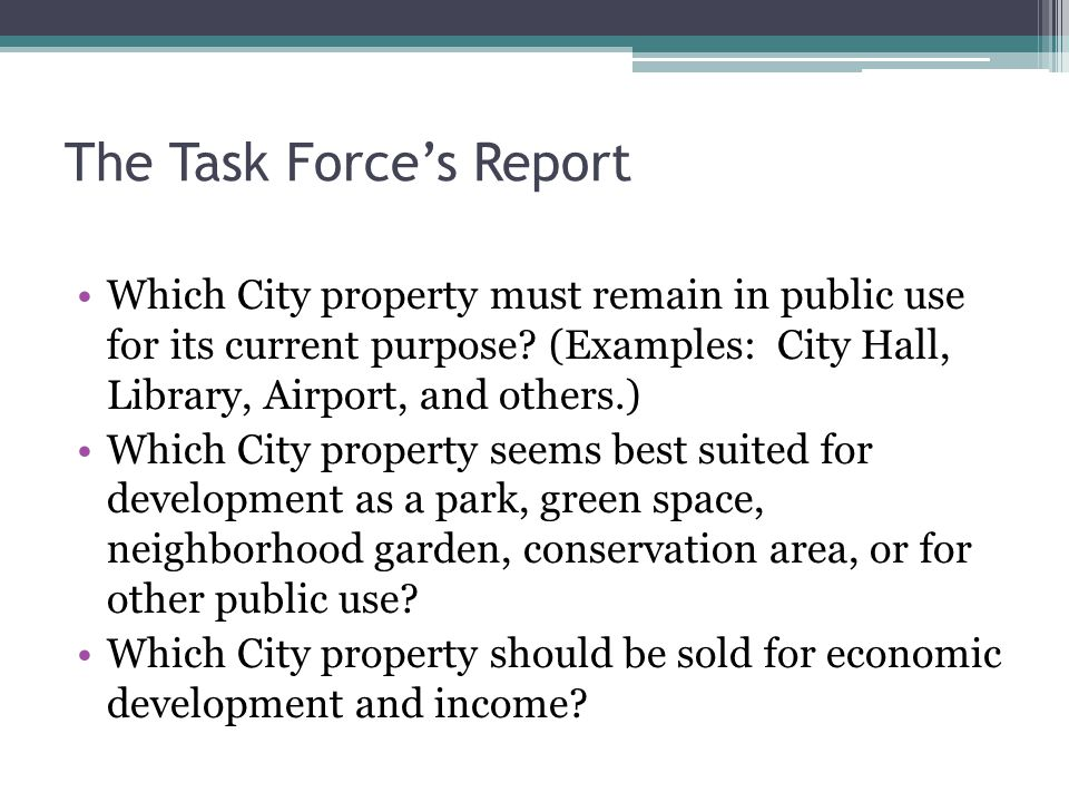 The Task Forces Current Findings Many of the public properties should continue to serve the public.