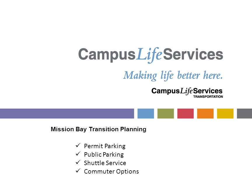 Mission Bay Transition Planning Permit Parking Public Parking Shuttle Service Commuter Options