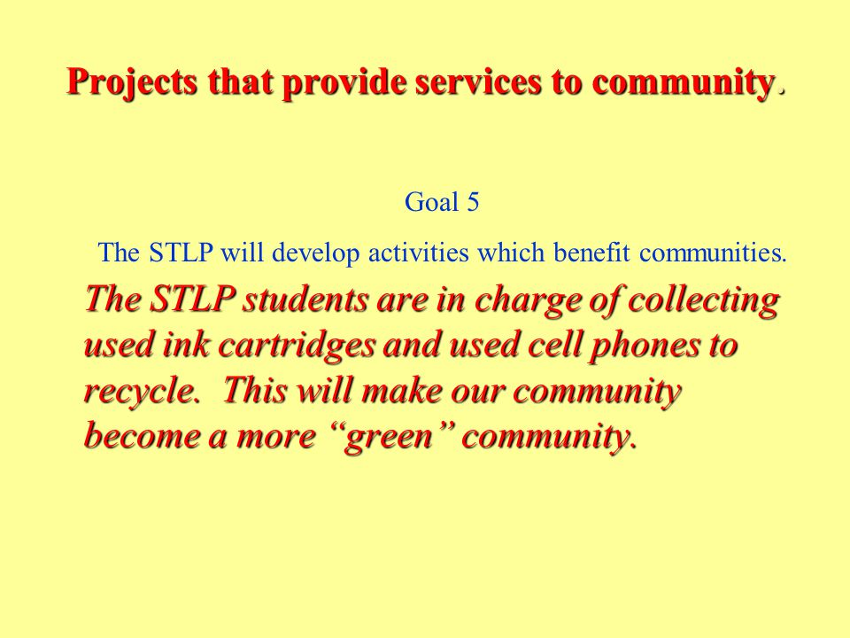 Projects that provide services to community.