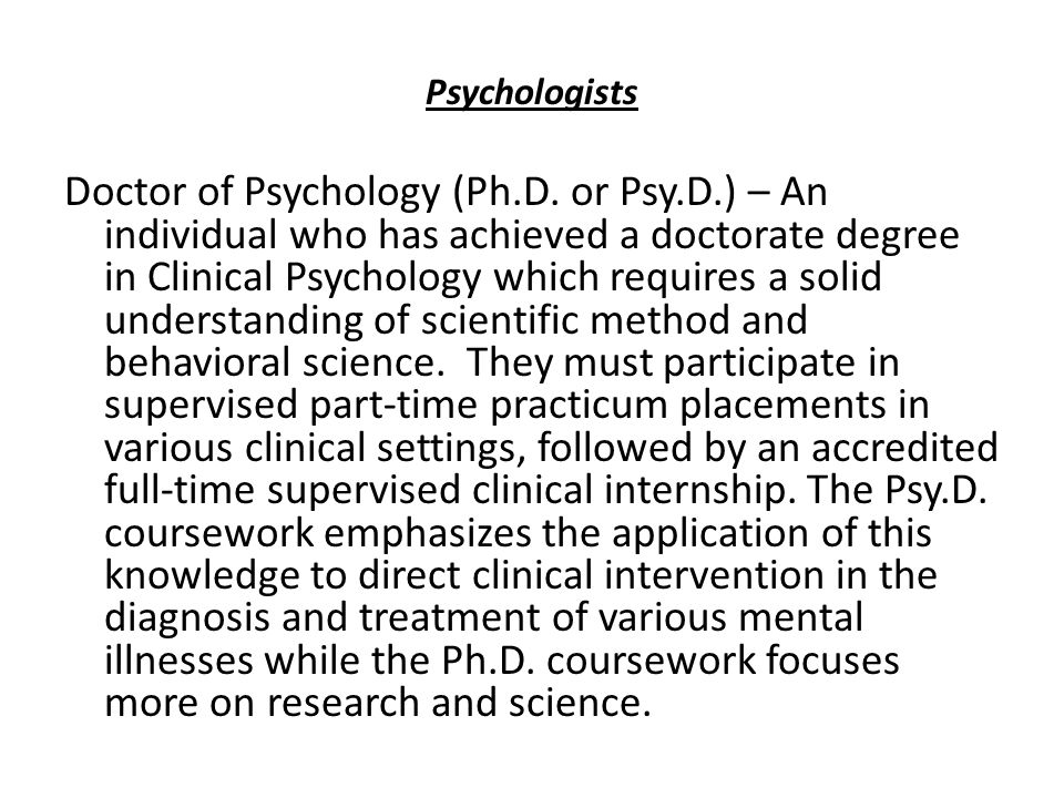 Psychologists Doctor of Psychology (Ph.D.