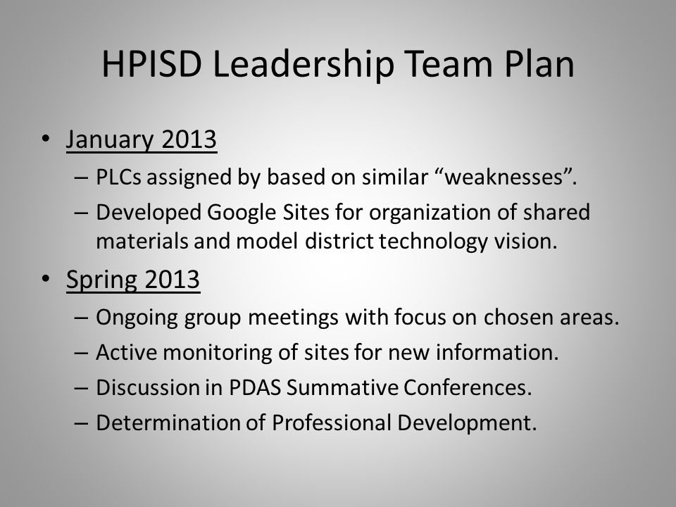 HPISD Leadership Team Plan January 2013 – PLCs assigned by based on similar weaknesses.