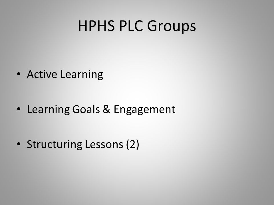 HPHS PLC Groups Active Learning Learning Goals & Engagement Structuring Lessons (2)