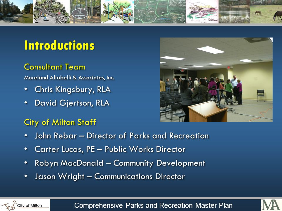 Comprehensive Parks and Recreation Master Plan Introductions Consultant Team Moreland Altobelli & Associates, Inc.