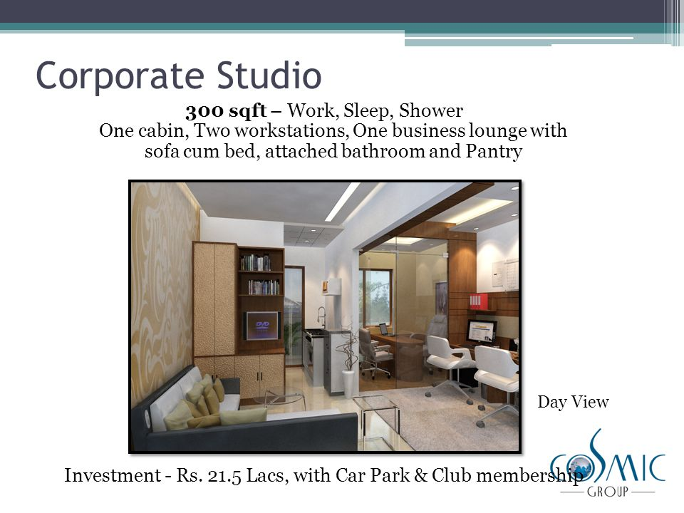 Corporate Studio 300 sqft – Work, Sleep, Shower One cabin, Two workstations, One business lounge with sofa cum bed, attached bathroom and Pantry Investment - Rs.