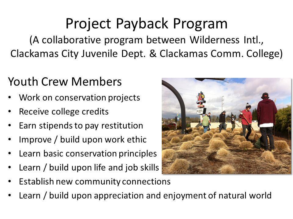 Project Payback Program (A collaborative program between Wilderness Intl., Clackamas City Juvenile Dept.