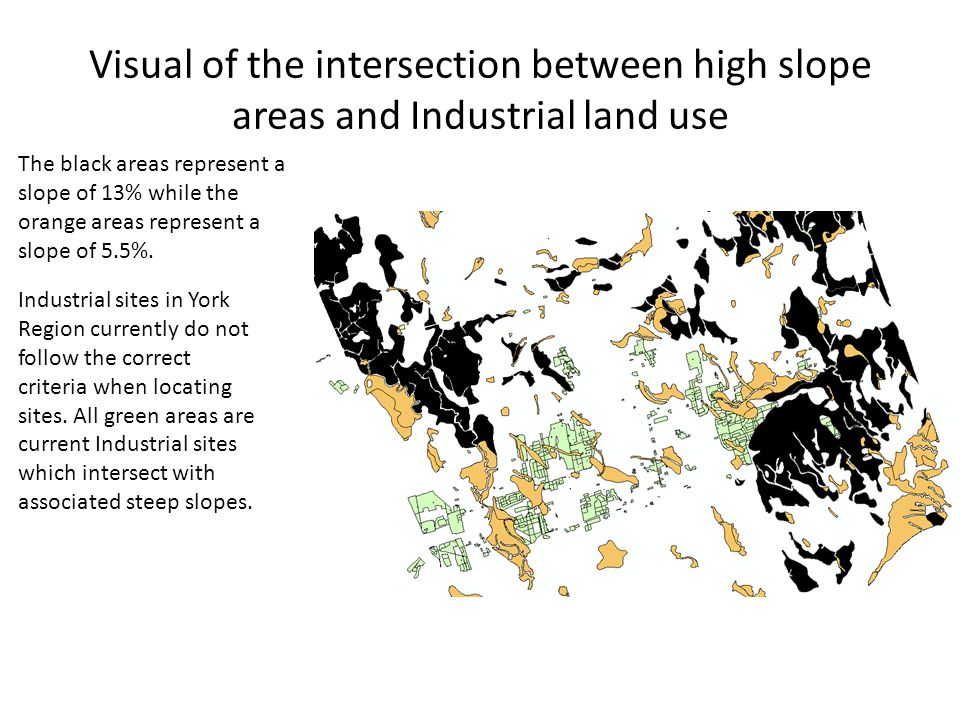 Visual of the intersection between high slope areas and Industrial land use The black areas represent a slope of 13% while the orange areas represent a slope of 5.5%.