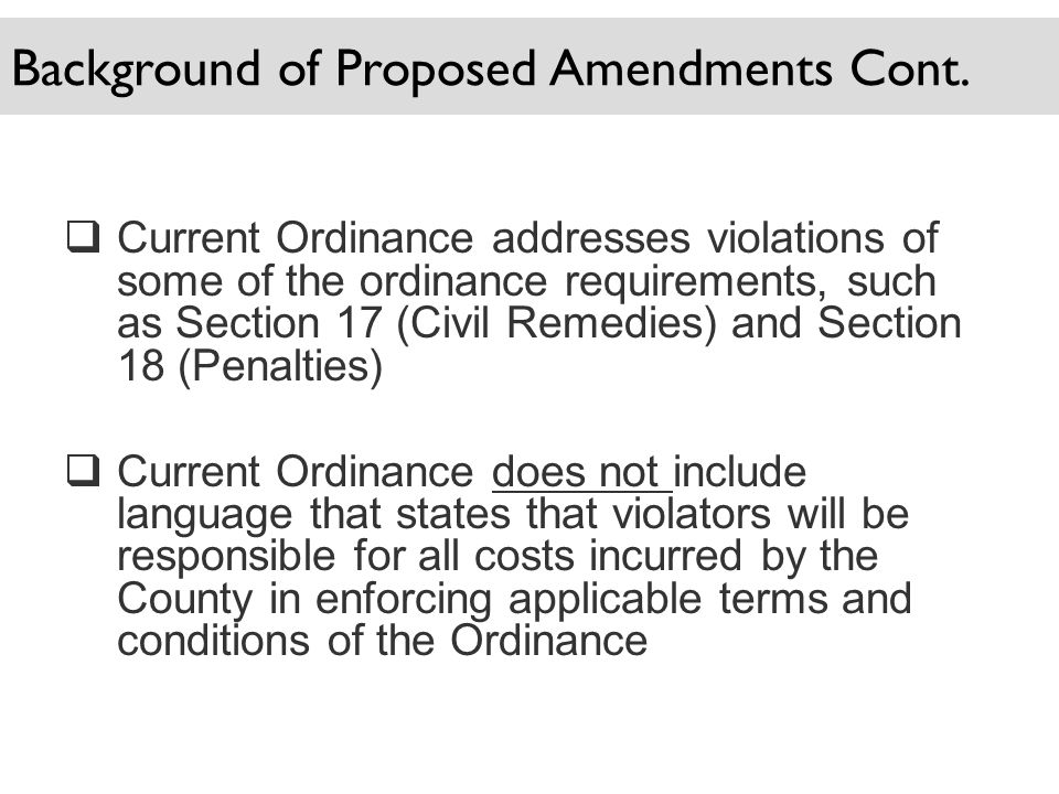Background of Proposed Amendments Cont.