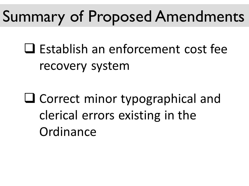 Establish an enforcement cost fee recovery system Correct minor typographical and clerical errors existing in the Ordinance