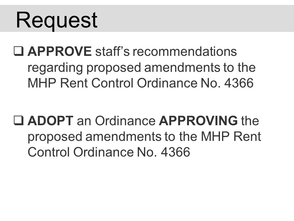 APPROVE staffs recommendations regarding proposed amendments to the MHP Rent Control Ordinance No.