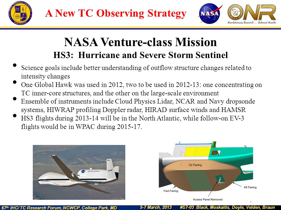 5-7 March, 2013 #S7-03 Black, Moskaitis, Doyle, Velden, Braun 67 th IHC/ TC Research Forum, NCWCP, College Park, MD A New TC Observing Strategy NASA V