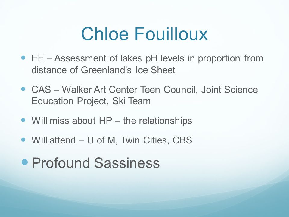 Chloe Fouilloux EE – Assessment of lakes pH levels in proportion from distance of Greenlands Ice Sheet CAS – Walker Art Center Teen Council, Joint Sci