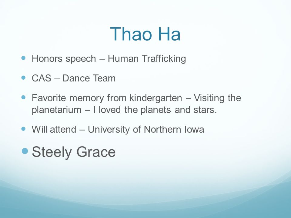 Thao Ha Honors speech – Human Trafficking CAS – Dance Team Favorite memory from kindergarten – Visiting the planetarium – I loved the planets and star