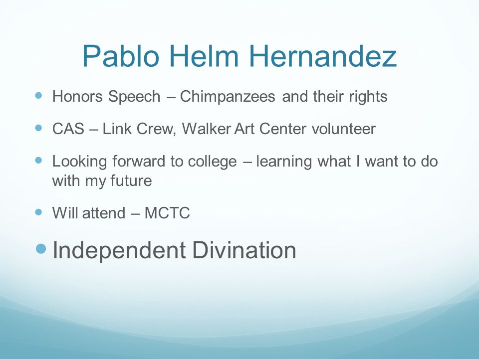 Pablo Helm Hernandez Honors Speech – Chimpanzees and their rights CAS – Link Crew, Walker Art Center volunteer Looking forward to college – learning w