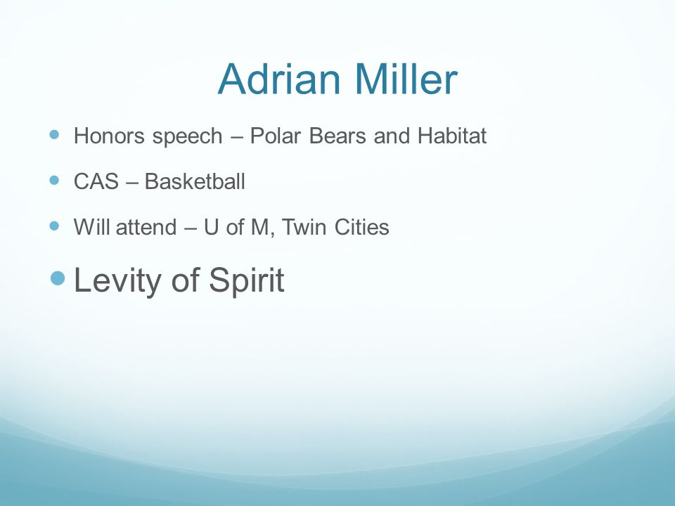 Adrian Miller Honors speech – Polar Bears and Habitat CAS – Basketball Will attend – U of M, Twin Cities Levity of Spirit
