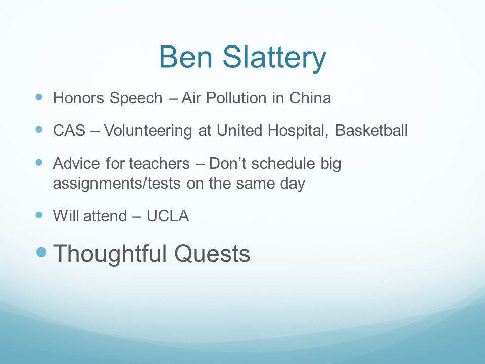 Ben Slattery Honors Speech – Air Pollution in China CAS – Volunteering at United Hospital, Basketball Advice for teachers – Dont schedule big assignme