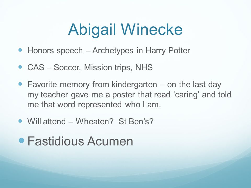 Abigail Winecke Honors speech – Archetypes in Harry Potter CAS – Soccer, Mission trips, NHS Favorite memory from kindergarten – on the last day my tea