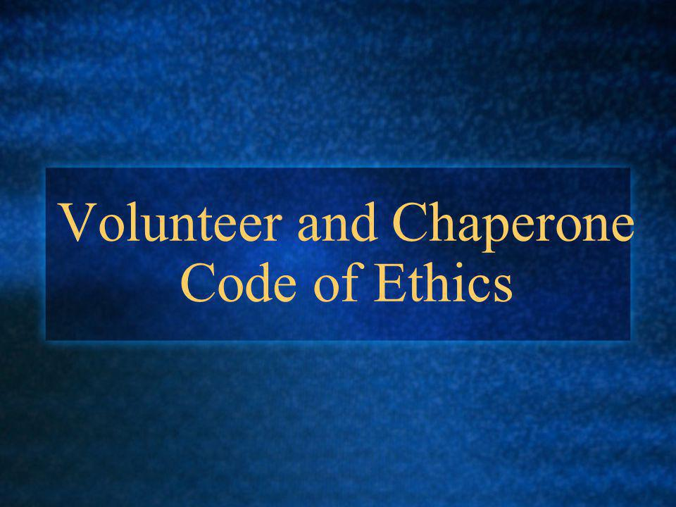 Volunteer and Chaperone Code of Ethics