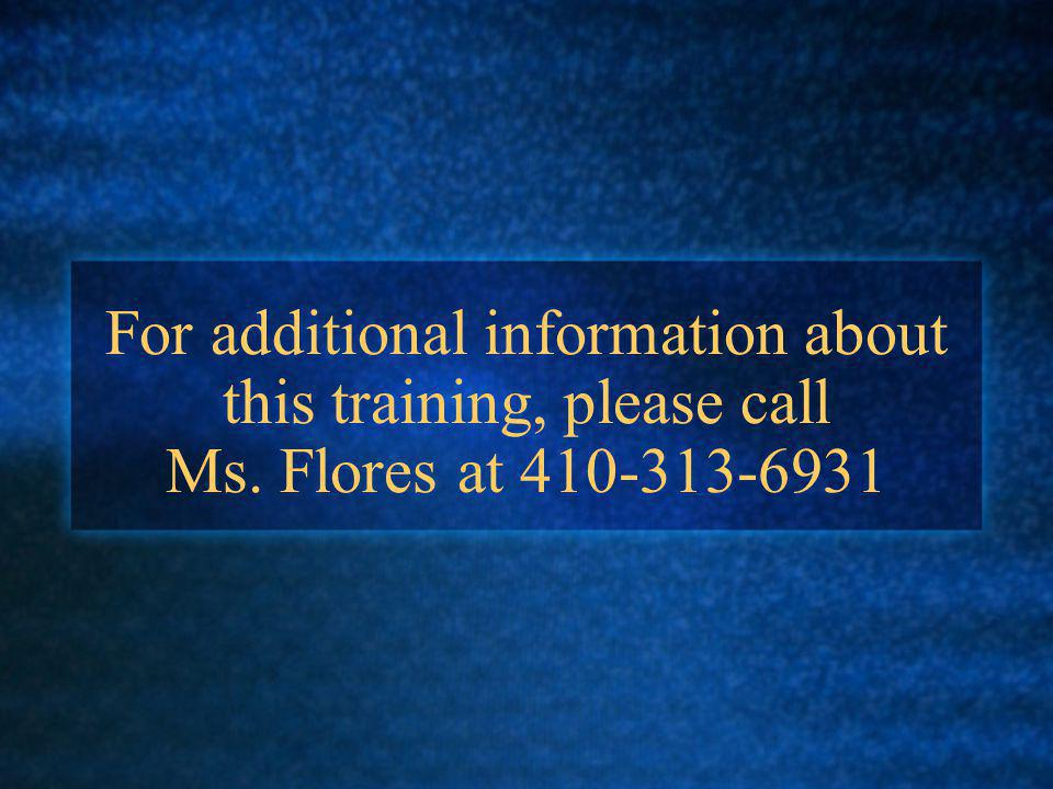 For additional information about this training, please call Ms. Flores at