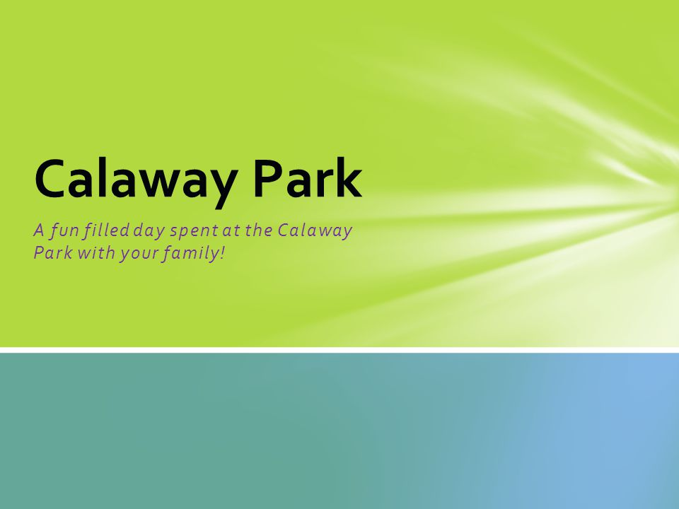 A fun filled day spent at the Calaway Park with your family! Calaway Park
