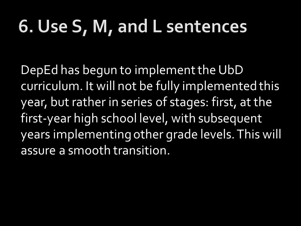 DepEd has begun to implement the UbD curriculum.
