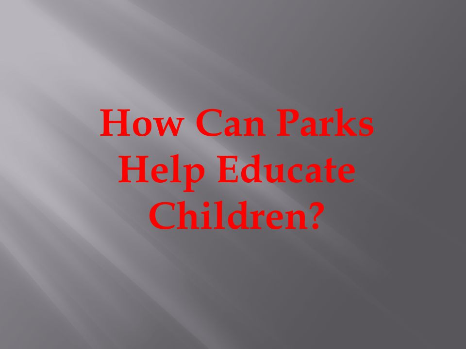 How Can Parks Help Educate Children
