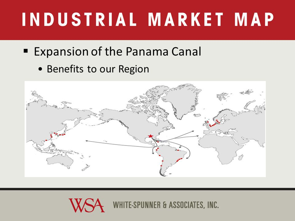 Expansion of the Panama Canal Benefits to our Region Expansion of the Panama Canal Benefits to our Region