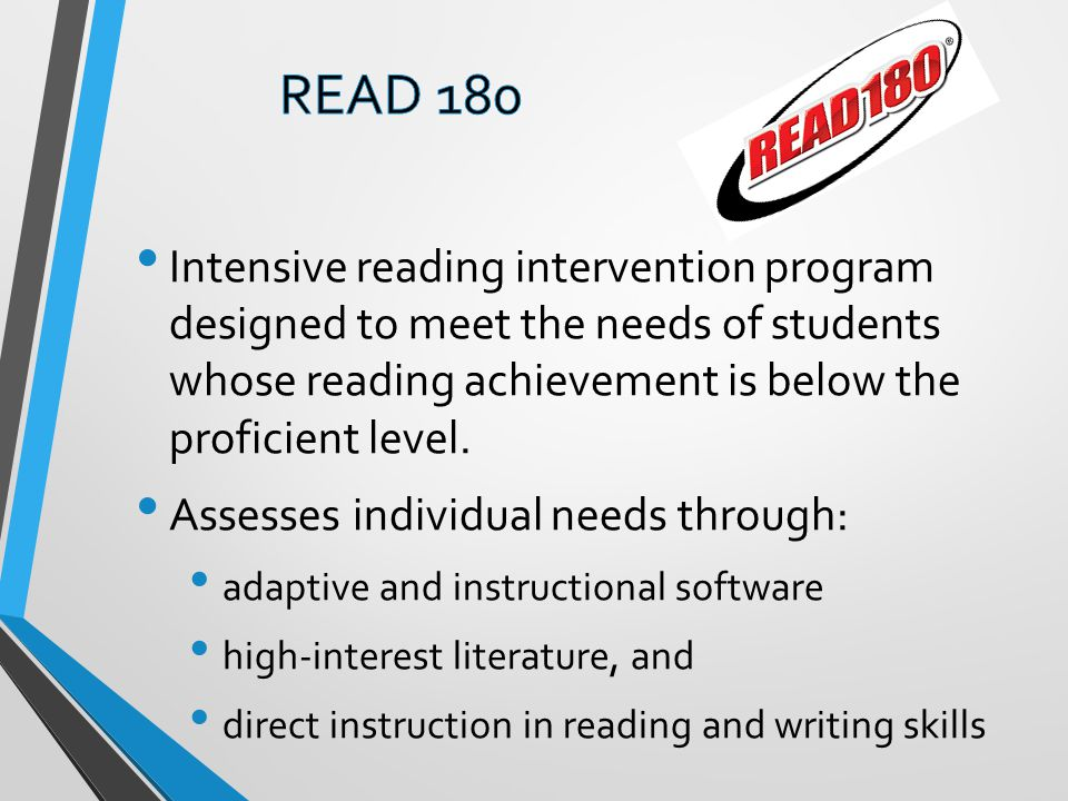 Intensive reading intervention program designed to meet the needs of students whose reading achievement is below the proficient level.