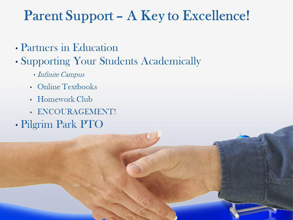 Partners in Education Supporting Your Students Academically Infinite Campus Online Textbooks Homework Club ENCOURAGEMENT.