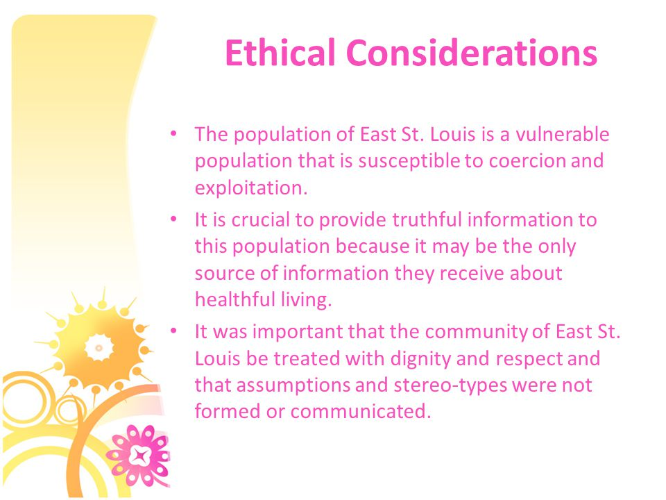 Ethical Considerations The population of East St.