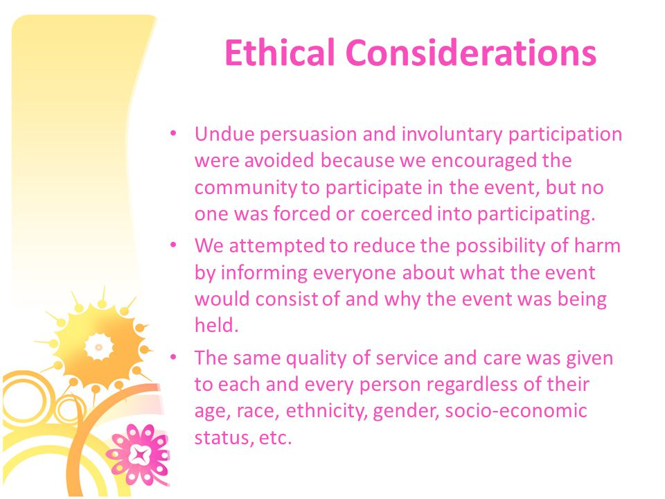 Ethical Considerations Undue persuasion and involuntary participation were avoided because we encouraged the community to participate in the event, but no one was forced or coerced into participating.