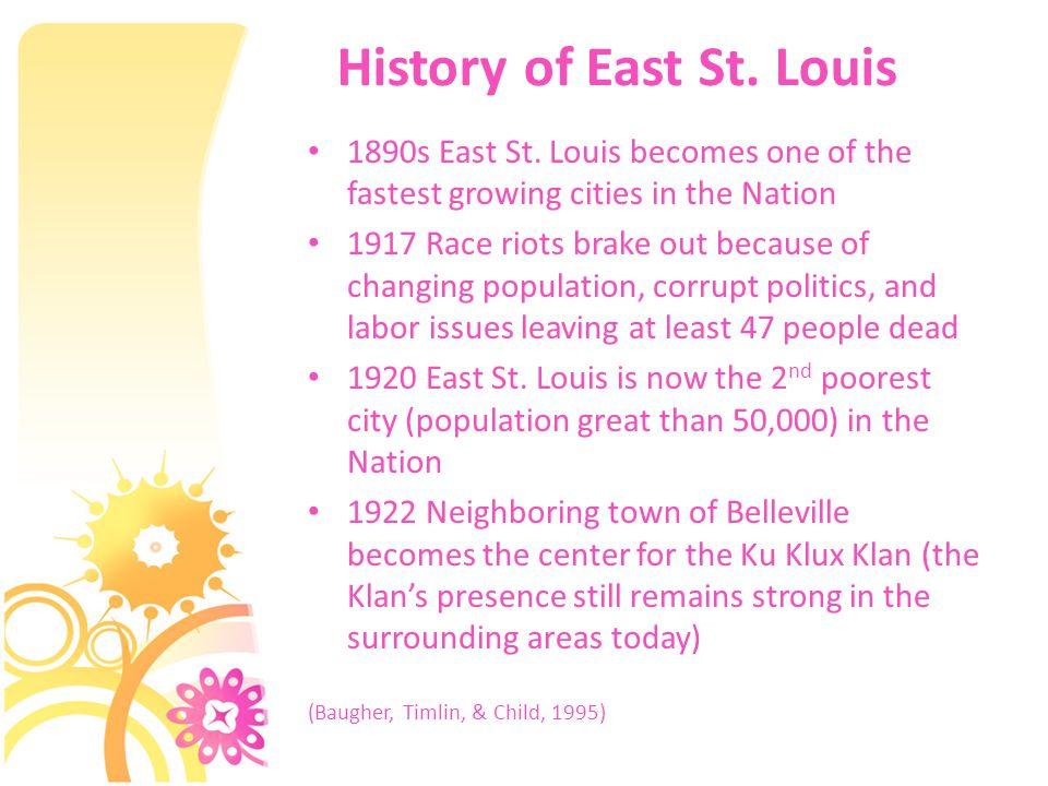 History of East St.Louis 1950s East St. Louis starts a gradual decline 1957 East St.
