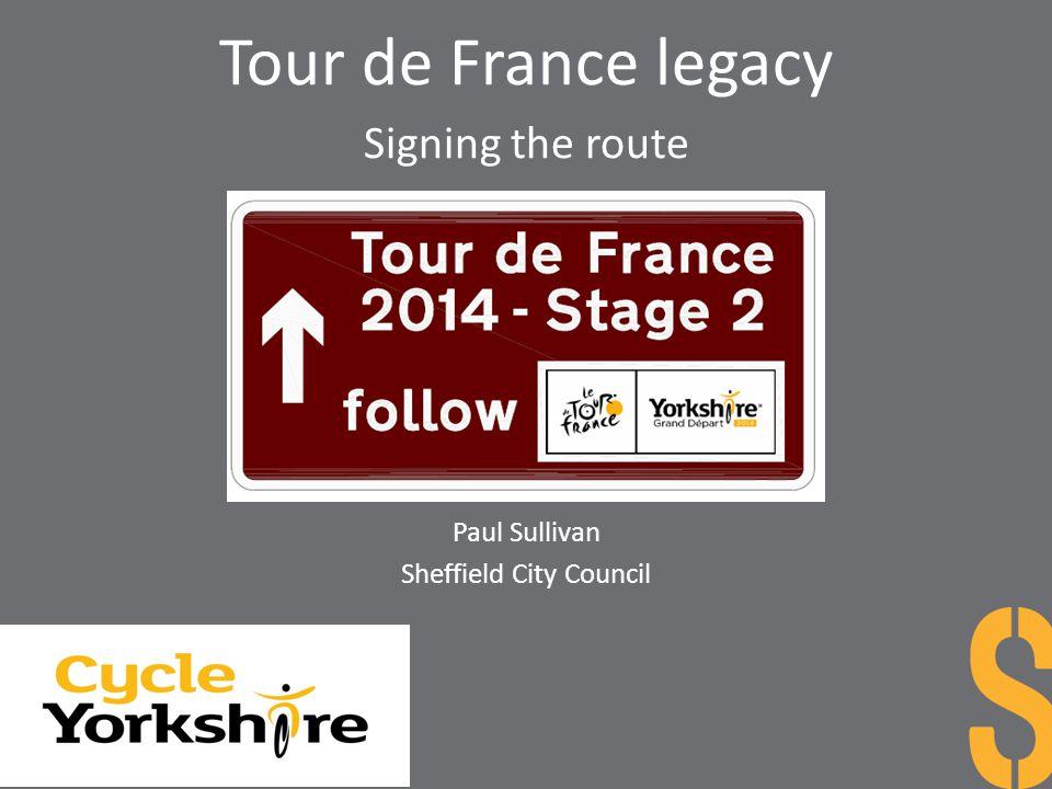 Tour de France legacy Signing the route Paul Sullivan Sheffield City Council