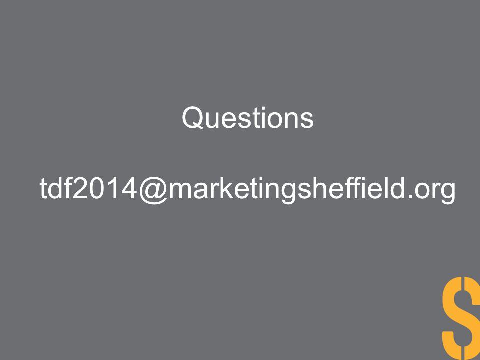 Questions tdf2014@marketingsheffield.org