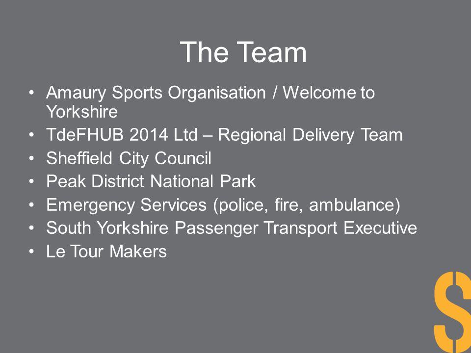 The Team Amaury Sports Organisation / Welcome to Yorkshire TdeFHUB 2014 Ltd – Regional Delivery Team Sheffield City Council Peak District National Par