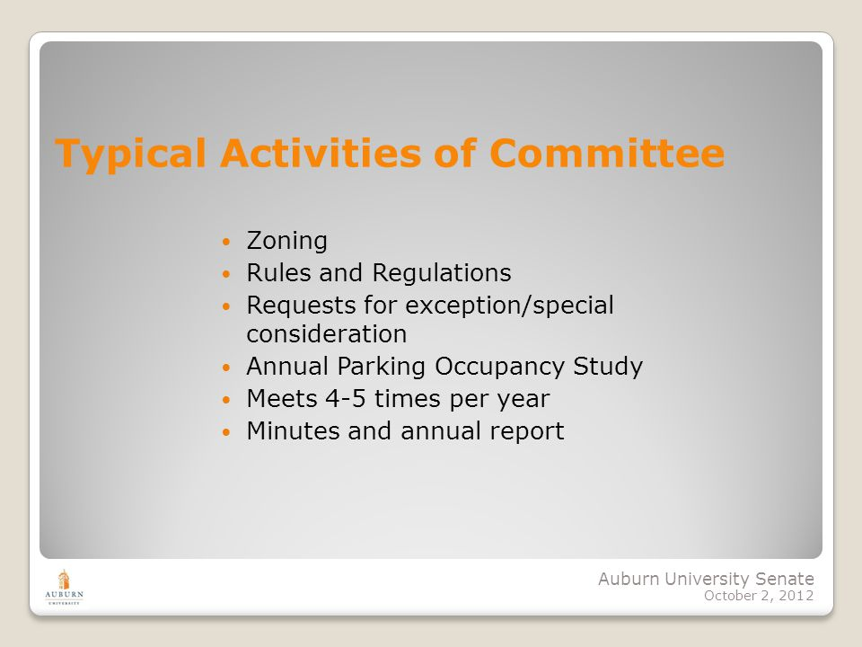 Auburn University Senate October 2, 2012 Typical Activities of Committee Zoning Rules and Regulations Requests for exception/special consideration Ann