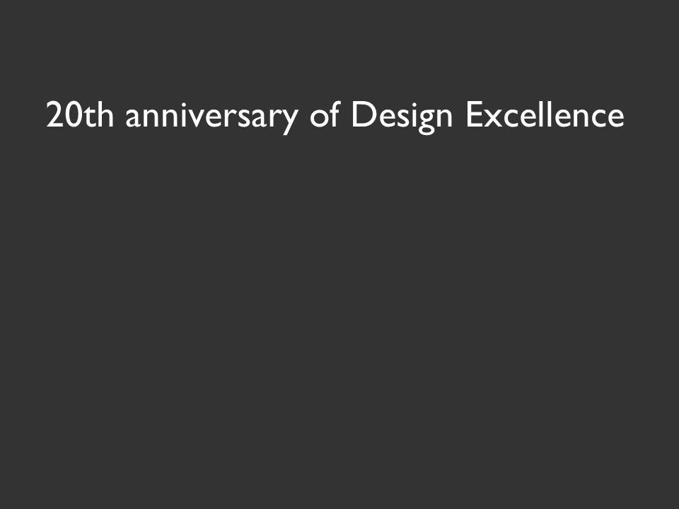20th anniversary of Design Excellence